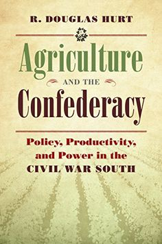 Agriculture and the Confederacy: Policy, Productivity, and Power in the Civil War South (Civil War America) by R. Douglas Hurt http://www.amazon.com/dp/1469620006/ref=cm_sw_r_pi_dp_QbI2ub1YXWEKV
