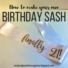 I wanted to make my best friend something special for her 21st birthday, so I thought I could make her a sash to wear out on her birthday! ...