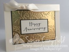 Timeless Love, Lovely Lace EF, Gold Foil, Very Vanilla Satin Ribbon - Embossed Metal Tin Ceiling Technique Wedding Aniversary, Anniversary Cards, Craft Tutorials, Stampin Up Cards, Gold Foil, Wedding Cards, Project Ideas, Card Ideas, Card Making