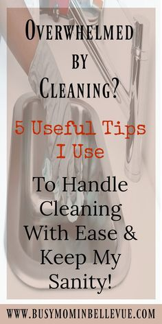My 5 favorite tips for handling overwhelming cleaning jobs with ease #cleaning #organization #housecleaning #clean #housekeeping #cleaners #springcleaning #cleaningday #deepcleaning #organizing #storage