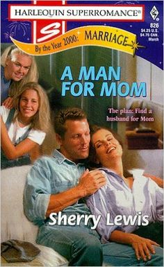 A Man for Mom: By the Year 2000: Marriage (Harlequin Superromance No. 826): Sherry Lewis: 9780373708260: Amazon.com: Books