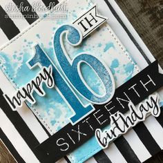Happy 16th Birthday Card Using the Number of Years and Milestone Moments Stamp Sets by Stampin' Up! Birthday Card created by Stesha Bloodhart, Stampin' Hoot! #steshabloodhart #stampinhoot