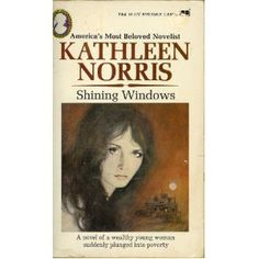 another excellent vintage read by Kathleen Norris ... Shining Windows