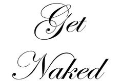Get Naked Vinyl Decal for wall, glass, mirror, shower, bathroom, hot tub, bedroom, etc.