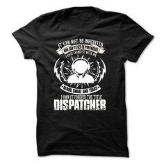 Dispatcher T Shirt, Hoodie, Sweatshirt. Check price ==► http://www.sunshirts.xyz/?p=148383