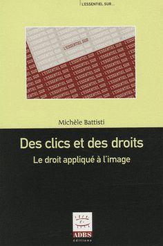Des clics et des droits : Le droit appliqué à l'image de Michèle Battisti