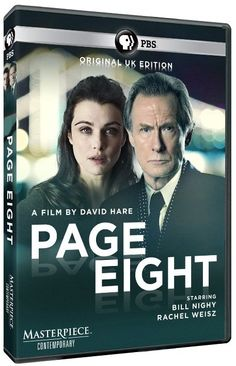 Page Eight (2011) TV Movie  -  99 min  -  Action | Drama | Mystery  ~~~ (Bill Nighy) is a long-serving MI5 officer. His boss and best friend (Michael Gambon) dies suddenly, leaving behind him an inexplicable file, ~~~Wow, they don't this good often..Great story, cast acted together well, and production was all upscale with David Hare as Director & Writer.  Bill Nighy & Rachel Weisz are at their best with Michael Gambon, Judy Davis and Ralph Fiennes...Political mystery its a must!