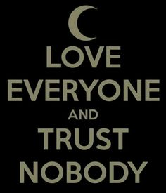 trust no one quotes - Bing images Trust No One Quotes, Sad Love Quotes, Fact Quotes, Sweet Quotes, World Quotes, Lovers Quotes, Dope Quotes, Funny Quotes, I Dont Trust You