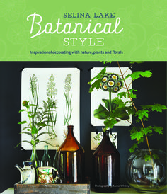 """. """"Botanical Style is not just about introducing plants into your home—it celebrates a whole host of patterns and designs inspired by all things botanical,"""" Selina Lake"""