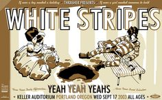 The White Stripes - Soledad Brothers - Yeah Yeah Yeahs,