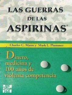 GUERRAS DE LAS ASPIRINAS,LAS  CHARLES C. MANN  SIGMARLIBROS