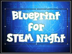 Blueprint for STEM Night