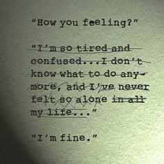 "Why do we do this to ourselves sometimes?  Need to be perfect, no flaws?  It's ok to not be ""fine"" sometimes.."