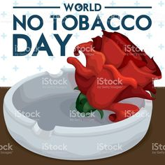 Rose and Ashtray for Awareness in World No Tobacco Day