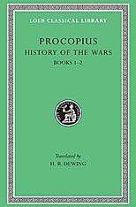Procopius Volume I Loeb Classical Library 48 History of the Wars, Volume I Books 1-2. (Persian War)  Procopius Translated by H. B. Dewing History of the Wars by the Byzantine historian Procopius (late fifth century to after 558 CE) consists largely of sixth century CE military history, with much information about peoples, places, and special events. Powerful description complements careful narration. Procopius is just to the empire's enemies and boldly criticises emperor Justinian