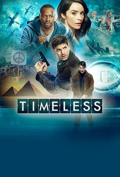 Timeless (TV Series 2016– ) - An unlikely trio travel through time in order to battle unknown criminals and protect history as we know it.  -    Creators: Eric Kripke, Shawn Ryan  -    Stars: Abigail Spencer, Matt Lanter, Malcolm Barrett   -  ACTION / ADVENTURE / DRAMA -  25 Top-Rated TV Shows of 2016-17 Season  -  June 6, 2017
