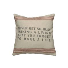 Vintage Sack Pillow - Never Get So Busy