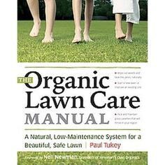 The Organic Lawn Care Manual By Paul Tukey Paperback In 2021 Organic Lawn Care Organic Lawn Lawn Care
