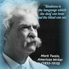 Quote, Mark Twain, Kindness. Get ExpresiU on Google Play to make story, quote or voice your opinion.
