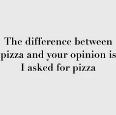 Always pizza.