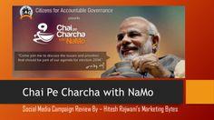 Chai pe Charcha with Narendra Modi Indian CAG - Campaign Review by Hitesh Rajwani via slideshare