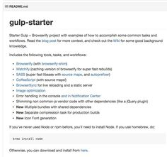 greypants/gulp-starter Includes the following tools, tasks, and workflows:  Browserify (with browserify-shim) Watchify (caching version of browserify for super fast rebuilds) SASS (super fast libsass with source maps, and autoprefixer) CoffeeScript (with source maps!) BrowserSync for live reloading and a static server Image optimization Error handling in the console and in Notification Center Shimming non common-js vendor code with other dependencies (like a jQuery plugin)