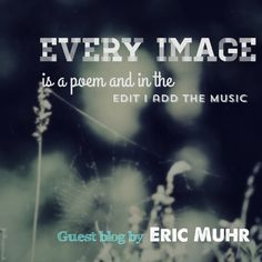 Guest blogger Eric Muhr shares with us what #photography means to him and what #apps he really couldn't live without – and neither should you http://www.mark-making.com/every-image-poem-edit-add-music/
