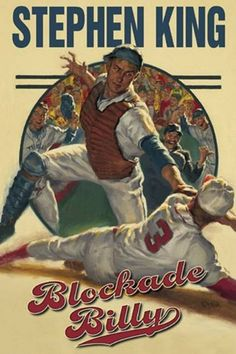 "Blockade Billy is a 2010 novella by Stephen King. It tells the story of William ""Blockade Billy"" Blakely, a fictional catcher who briefly played for the New Jersey Titans during the 1957 season. It took King two weeks to write it Good Books, Books To Read, My Books, Dark Books, Haunting Stories, Steven King, Stephen King Books, King Quotes, Recorded Books"