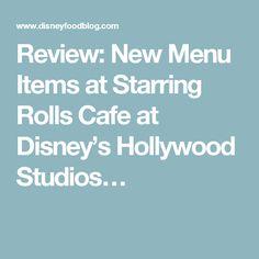 Review: New Menu Items at Starring Rolls Cafe at Disney's Hollywood Studios…