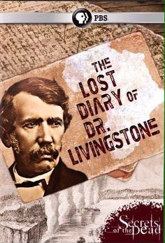 Lost Diary of Dr Livingstone: Secrets of the Dead