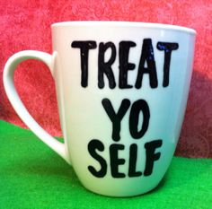 Treat Yo Self Coffee Mug Funny coffee mug Awesome by PickMeCups, $18.00