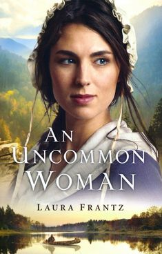 An interview with author Laura Frantz about her new historical fiction An Uncommon Woman! Historical Romance, Historical Fiction, New Books, Books To Read, Library Books, Kindle, Christian Fiction Books, Christian Movies, Long Lost Friend