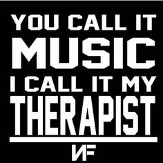Trendy Ideas For Music Therapy Quotes Facts Nf Quotes, Lyric Quotes, Music Quotes Deep, Rock Music Quotes, Nf Lyrics, Music Lyrics, Music Is My Escape, Music Is Life, Nf Real Music