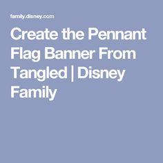 Create the Pennant Flag Banner From Tangled | Disney Family