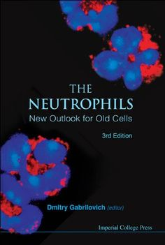 The Neutrophils: New Outlook for Old Cells 3rd Edition Pdf Download e-Book