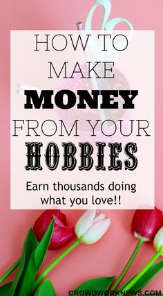What?? You can make money from your hobbies? Yes, you can. Check out the list of hobbies which can give you a good income while doing what you love.
