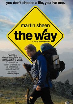 The Way (2010) When his son dies while hiking the Camino de Santiago pilgrimage route in the Pyrenees, a grieving father flies to France to claim the remains. Looking for insights into his estranged child's life, he decides to complete the 500-mile trek to Spain. ~ Good Movie!!!