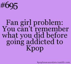 The only thing I remember is that I loved Black Veil Brides before listening to KPop, but other than that I remember nothing~ <3 <-WHO WROTE THAT!? SERIOUSLY!! that's exctly what happened to me!O.O