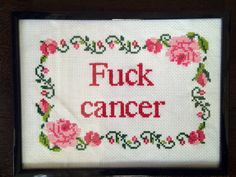PATTERN MATURE F-ck Cancer F-Word Subversive Cross Stitch