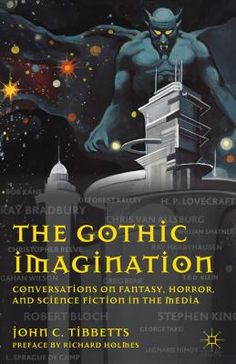 Book: The Gothic Imagination : Conversations on Fantasy, Horror, and Science Fiction in the Media - Tibbetts, John C.