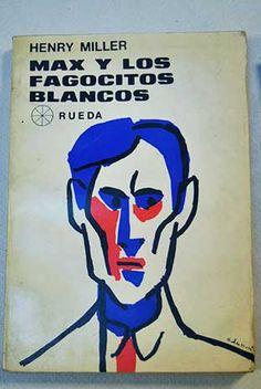Max y los fagocitos blancos, Henry Miller