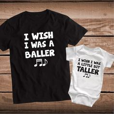 I Wish I Was a Baller Matching Clever Song Lyric Shirts - Funny Team Shirts - Ideas of Funny Team Shirts - I Wish I Was a Baller I Wish I Was a Bit Taller Matching Clever Song Lyric Shirts _ Father and Son Tees _ Father and Child Tee _ PrimeDecals Matching Shirts, Matching Outfits, Matching Clothes, Dad And Son Shirts, Daddy And Son, Boys Shirts, Funny Shirts, Lyric Shirts, Personalized Shirts