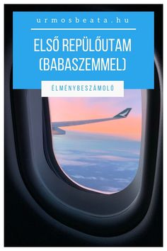 Első repülőutam (babaszemmel) Airplane View, Elsa