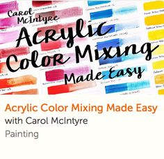 Acrylic Color Mixing Made Easy (Carol McIntyre) Online class with lifetime access and a money-back guarantee. Click to see a 2-minute preview.