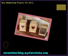 Easy Woodworking Projects For Girls 104311 - Woodworking Plans and Projects!