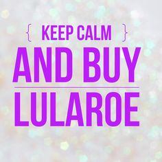 Keep Calm and Buy Lularoe Consultant, Album Sales, Keep Calm, Pop Up, Crafty, Lula Roe, Facebook, Girly, Events
