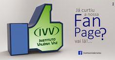 CURTA NOSSA FAN PAGE! Fique por dentro sobre estética e saúde e sobre as novidades do IVV. www.facebook.com/InstitutoValeriaVaz