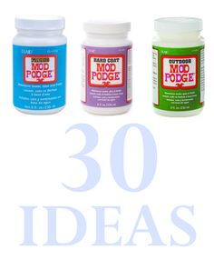 30 Mod Podge Project Ideas