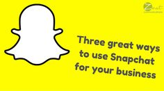 Three great ways to use Snapchat for your business #sm #socialmedia
