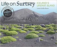 Life on Surtsey: Iceland's Upstart Island. By Loree Griffin Burns. Chronicles the scientific study of life on Surtsey, an island created by a volcanic eruption in allowing scientists to examine how life survives on a sterile island. Fly To Iceland, Presidents Book, Teaching Critical Thinking, Iceland Island, Houghton Mifflin Harcourt, Science Books, Environmental Issues, Earth Science, Nonfiction Books